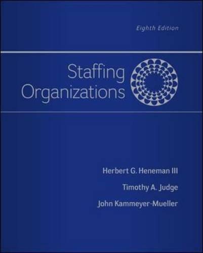 Staffing Organizations, by Herbert Heneman III, Timothy Judge, John Kammeyer-Mueller