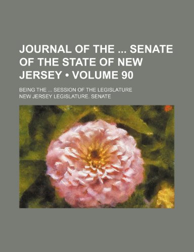 Journal of the Senate of the State of New Jersey (Volume 90); Being the Session of the Legislature