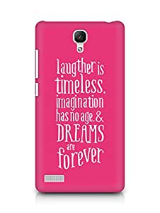 AMEZ laughter is timeless imagination has no age and dreams are forever Back Cover For Xiaomi Redmi Note 4G