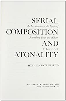 Serial Composition and Atonality: An Introduction to the