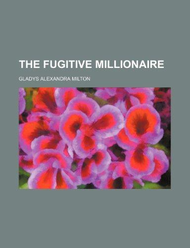 The fugitive millionaire