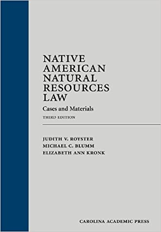 Native American Natural Resources Law: Cases and Materials, Third Edition