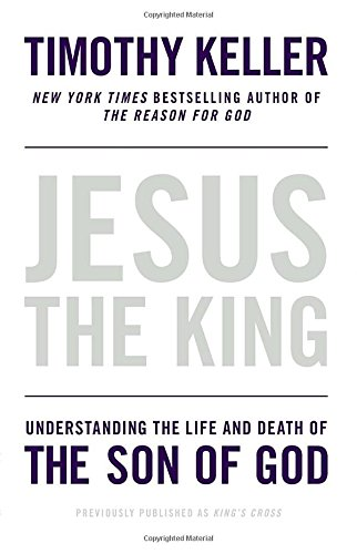 Jesus the King: Understanding the Life and Death of the Son of God (Edge Of Understanding compare prices)