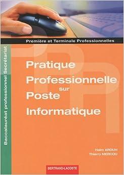 Pratique professionnelle sur poste informatique 1e et Tle Bac pro ...