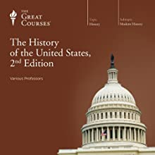 The History of the United States, 2nd Edition  by The Great Courses Narrated by Professor Allen C. Guelzo, Professor Gary W. Gallagher, Professor Patrick N. Allitt