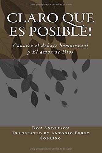 Claro que es posible!: Conocer el debate homosexual y El amor de Dios