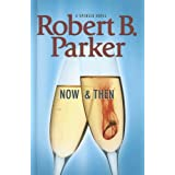 Now and Thenby Robert B. Parker