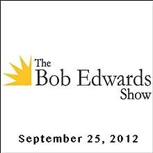 The Bob Edwards Show, Paul Tough and Sonia Manzano, September 25, 2012  by Bob Edwards