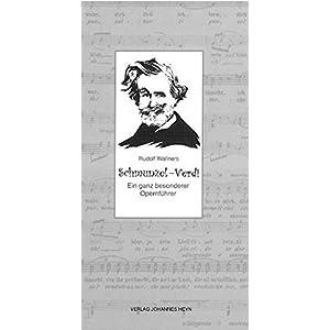 Schmunzel-Verdi: Ein ganz besonderer Opernführer (Schmunzel-Opernführer)