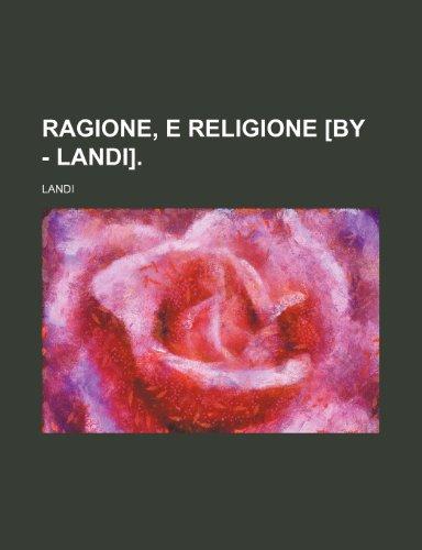 Ragione, E Religione [By - Landi].