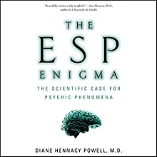 The ESP Enigma: The Scientific Case for Psychic Phenomena Audiobook by Diane Hennacy Powell Narrated by Suzanne Toren