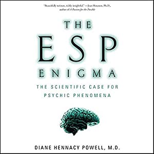 The ESP Enigma: The Scientific Case for Psychic Phenomena | [Diane Hennacy Powell]