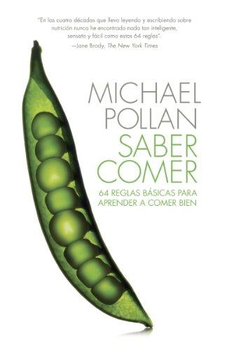 Michael Pollan - Saber comer: 64 reglas basicas para aprender a comer bien (Vintage Espanol) (Spanish Edition)
