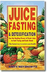Buy Juice Fasting & Detoxification Book – Steve Meyerowitz