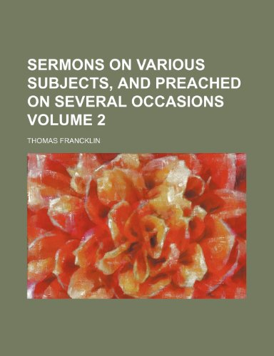 Sermons on various subjects, and preached on several occasions Volume 2