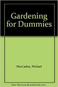 Gardening For Dummies Michael Maccaskey Books