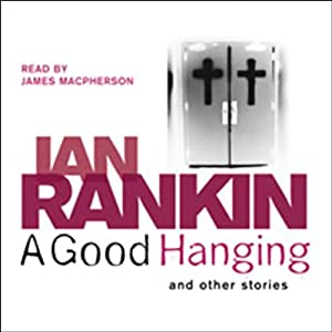 A Good Hanging and Other Stories | [Ian Rankin]