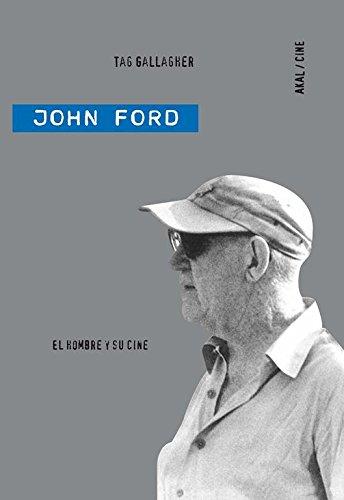 John Ford: El hombre y su cine