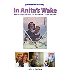 Updated Edition, In Anita's Wake: The Irrational War on Florida's Gay Families