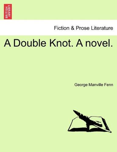 A Double Knot. a Novel.
