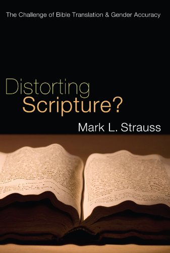 Distorting Scripture?: The Challenge of Bible Translation and Gender Accuracy