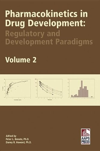 Pharmacokinetics in Drug Development: Regulatory and Development Paradigms (Volume 2) (Biotechnology: Pharmaceutical Aspects) (v. 2)