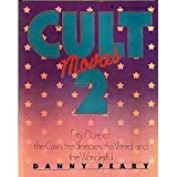 Cult Movies 2: Fifty more of the Classics, the Sleepers, the Weird, and the Wonderful (0440516323) by Danny Peary