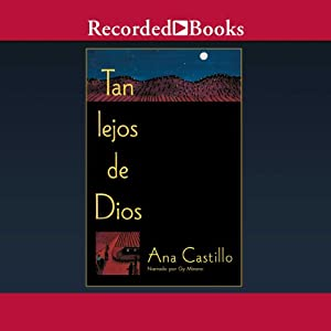 Tan lejos de Dios [So Far From God (Texto Completo)] | [Ana Castillo]
