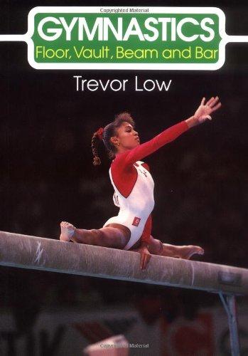 Gymnastics: Floor, Vault, Beam and Bar (Skills of the Game)