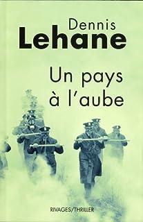 Un pays à l'aube, Lehane, Dennis