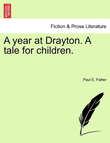 A year at Drayton. A tale for children.