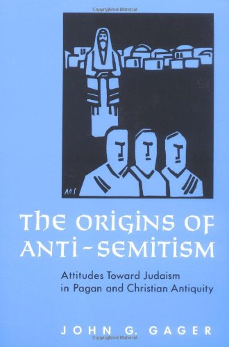 Amazon.com: The Origins of Anti-Semitism: Attitudes toward Judaism in Pagan and Christian Antiquity (9780195036077): John G. Gager: Books