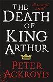 The Death of King Arthur: The Immortal Legend (Penguin Hardback Classics)