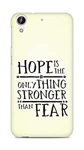 AMEZ hope is the only thing stronger than fear Back Cover For HTC Desire 626 G Plus