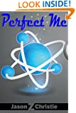 Perfect Me (Perfection Labs Book 1)