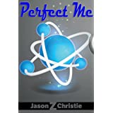 Perfect Me (Perfection Labs Book 1) ~ Jason Z. Christie