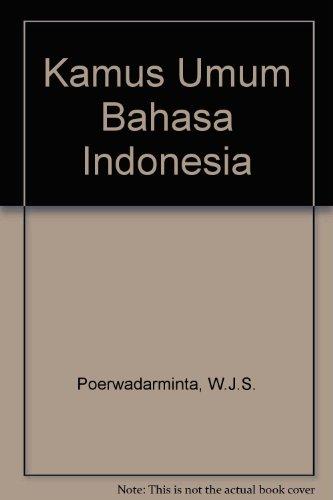 Kamus Umum Bahasa Indonesia, by W.J.S. Poerwadarminta