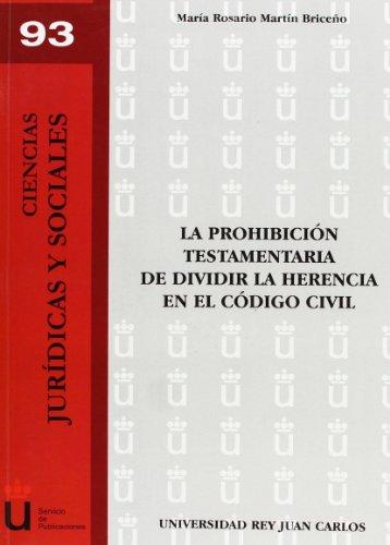 La Prohibición Testamentaria de Dividir la Herencia En El Código Civil  [Briceño, María Rosario Martín] (Tapa Blanda)