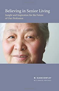 Believing in Senior Living from CreateSpace Independent Publishing Platform