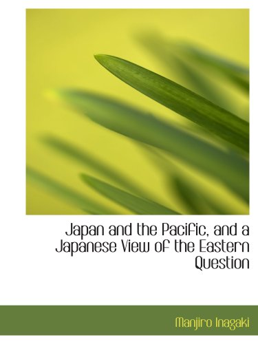 Japón y el Pacífico y una vista de la cuestión oriental japonés