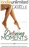 Defining Moments (A Moments In Time Love Story 2)