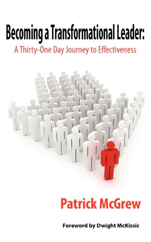 Becoming a Transformational Leader: A Thirty-One Day Journey to Effectiveness