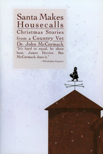 Santa Makes Housecalls: Christmas Stories from a Country Vet