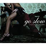 Go Slow [Rambling Records RBRE9046]