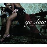 Go Slow [Rambling Records RBRE9046]