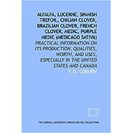 Alfalfa, Lucerne, Spanish trefoil, Chilian clover, Brazilian clover, French clover, medic, purple medic (Medicago...