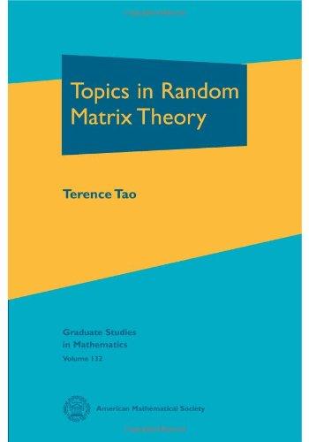 Topics In Random Matrix Theory (Graduate Studies In Mathematics)