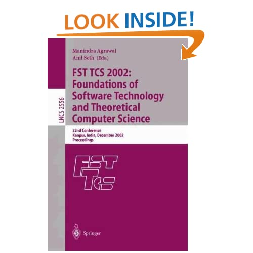 FST TCS 2002: Foundations of Software Technology and Theoretical Computer Science A. Seth, Anil Seth, M. Agrawal, Manindra Agrawal