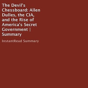 The Devil's Chessboard: Allen Dulles, the CIA, and the Rise of America's Secret Government | Summary Audiobook