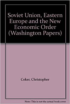 soviet union eastern europe and the new economic order the washington papers christopher. Black Bedroom Furniture Sets. Home Design Ideas